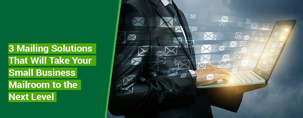 3-Mailing-Solutions-That-Will-Take-Your-Small-Business-Mailroom-to-the-Next-Level