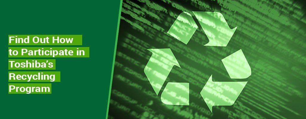 Find-Out-How-to-Participate-in-Toshiba's-Recycling-Program