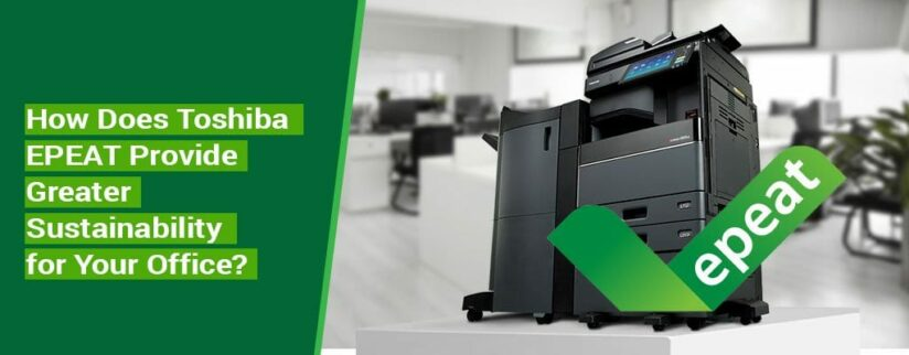 How-Does-Toshiba-EPEAT-Provide-Greater-Sustainability-for-Your-Office