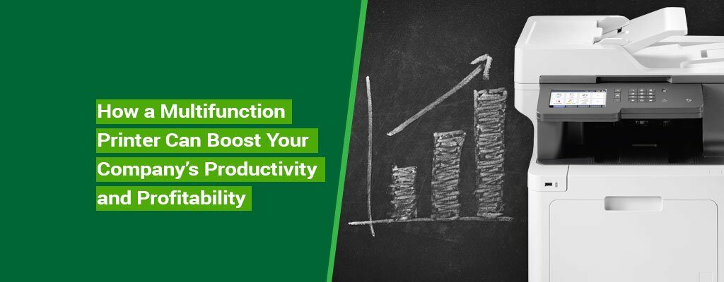 How-a-Multifunction-Printer-Can-Boost-Your-Company's-Productivity-and-Profitability
