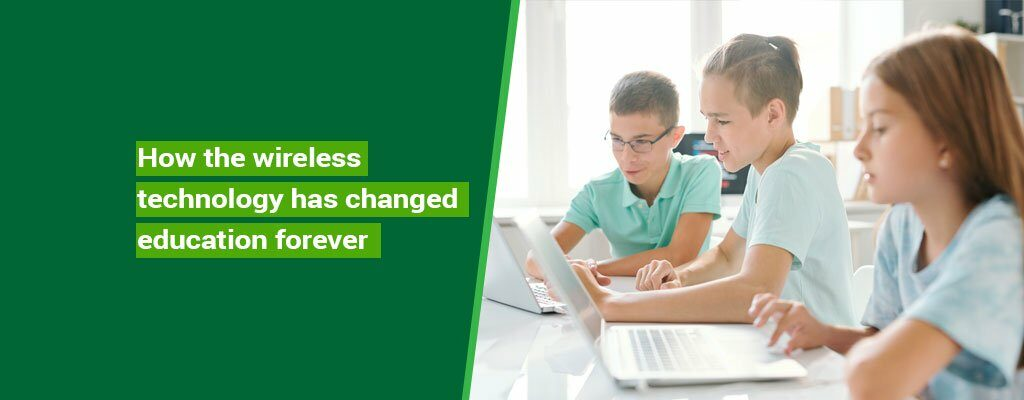 How-the-wireless-technology-has-changed-education-forever