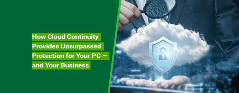 Kelley-Blog-3-How-Cloud-Continuity-Provides-Unsurpassed-Protection-for-Your-PC-and-Your-Business