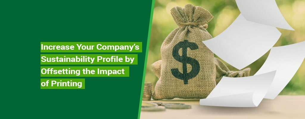 Kelley-Blog-5-Increase-Your-Company's-Sustainability-Profile-by-Offsetting-the-Impact-of-Printing