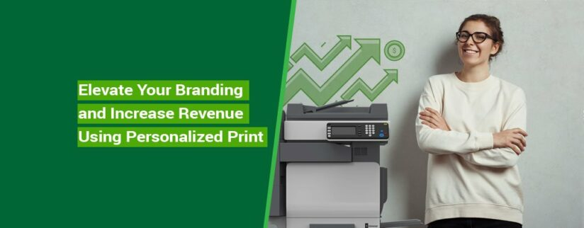 Kelley-Blog-7-Elevate-Your-Branding-and-Increase-Revenue-Using-Personalized-Print