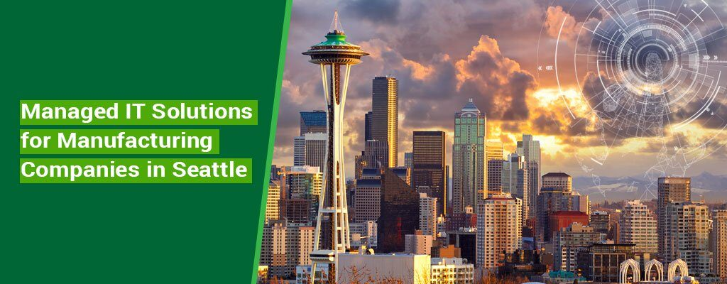 Managed-IT-Solutions-for-Manufacturing-Companies-in-Seattle