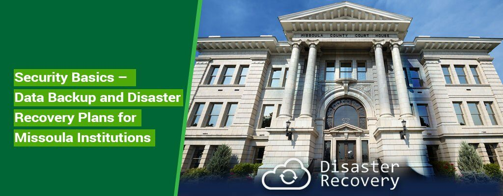 Security-Basics-–-Data-Backup-and-Disaster-Recovery-Plans-for-Missoula-Institutions