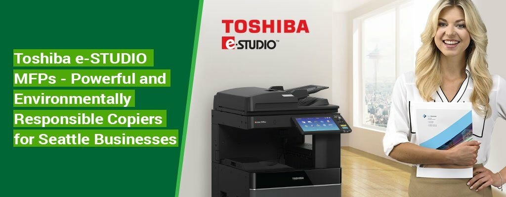 Toshiba-e-STUDIO-MFPs-Powerful-and-Environmentally-Responsible-Copiers-for-Seattle-Businesses