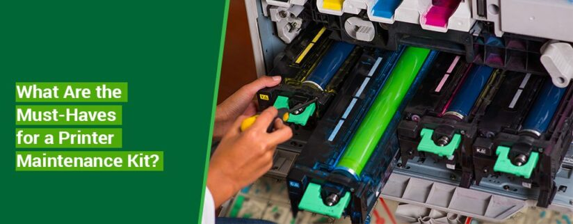 What-Are-the-Must-Haves-for-a-Printer-Maintenance-Kit-1