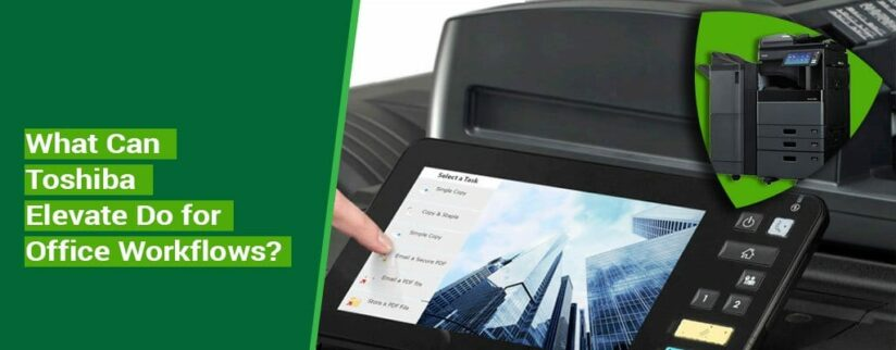 What-Can-Toshiba-Elevate-Do-for-Office-Workflows