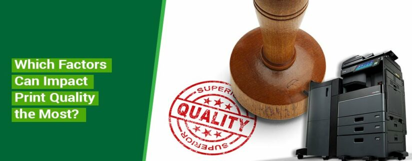 Which-Factors-Can-Impact-Print-Quality-the-Most
