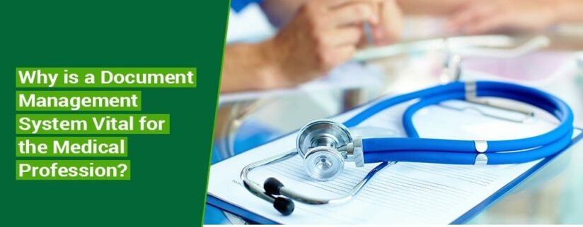 Why-is-a-Document-Management-System-Vital-for-the-Medical-Profession