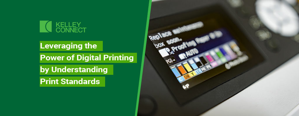 Leveraging the Power of Digital Printing by Understanding Print Standards