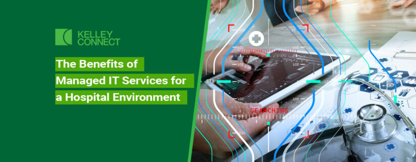 The Benefits of Managed IT Services for a Hospital Environment